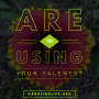 Artwork for Are you using your talents?