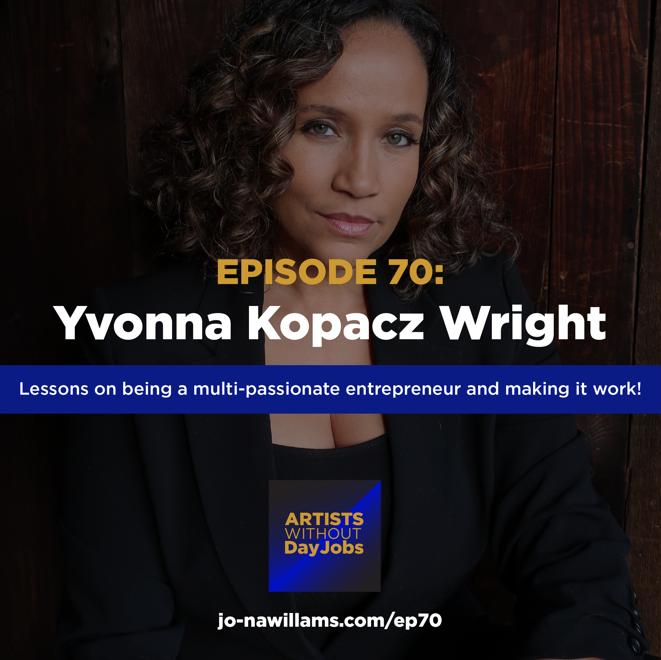 Ep 70: Being a multi-passionate entrepreneur w/ Yvonna Kopacz