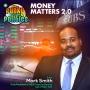 Artwork for Money Matters 2.0 w/Mark Smith | The Funky Politics | KUDZUKIAN