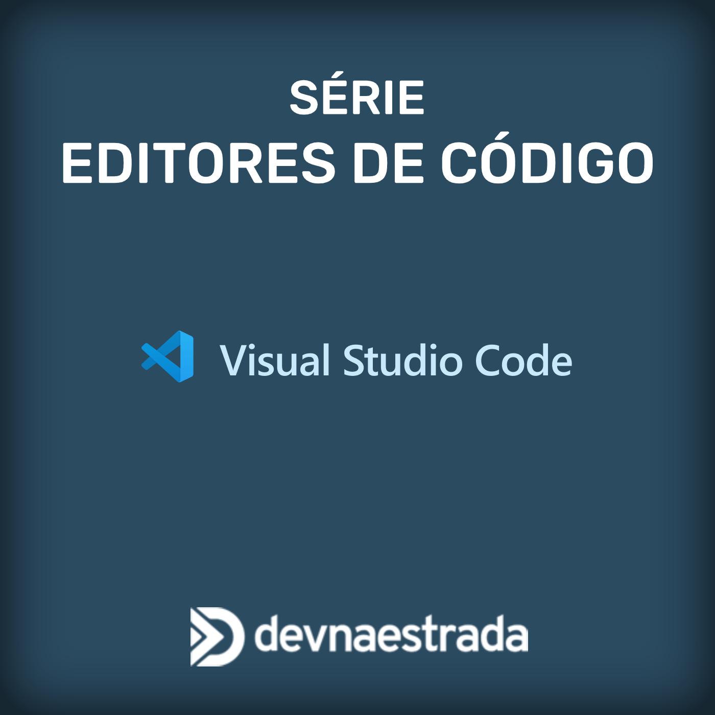 Série Editores: VS Code