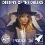 Artwork for Episode 104: Destiny of the Daleks (Live from the Kids' Table)