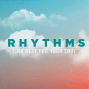 Artwork for Rhythms: Worship is Life (John 4:20-26)