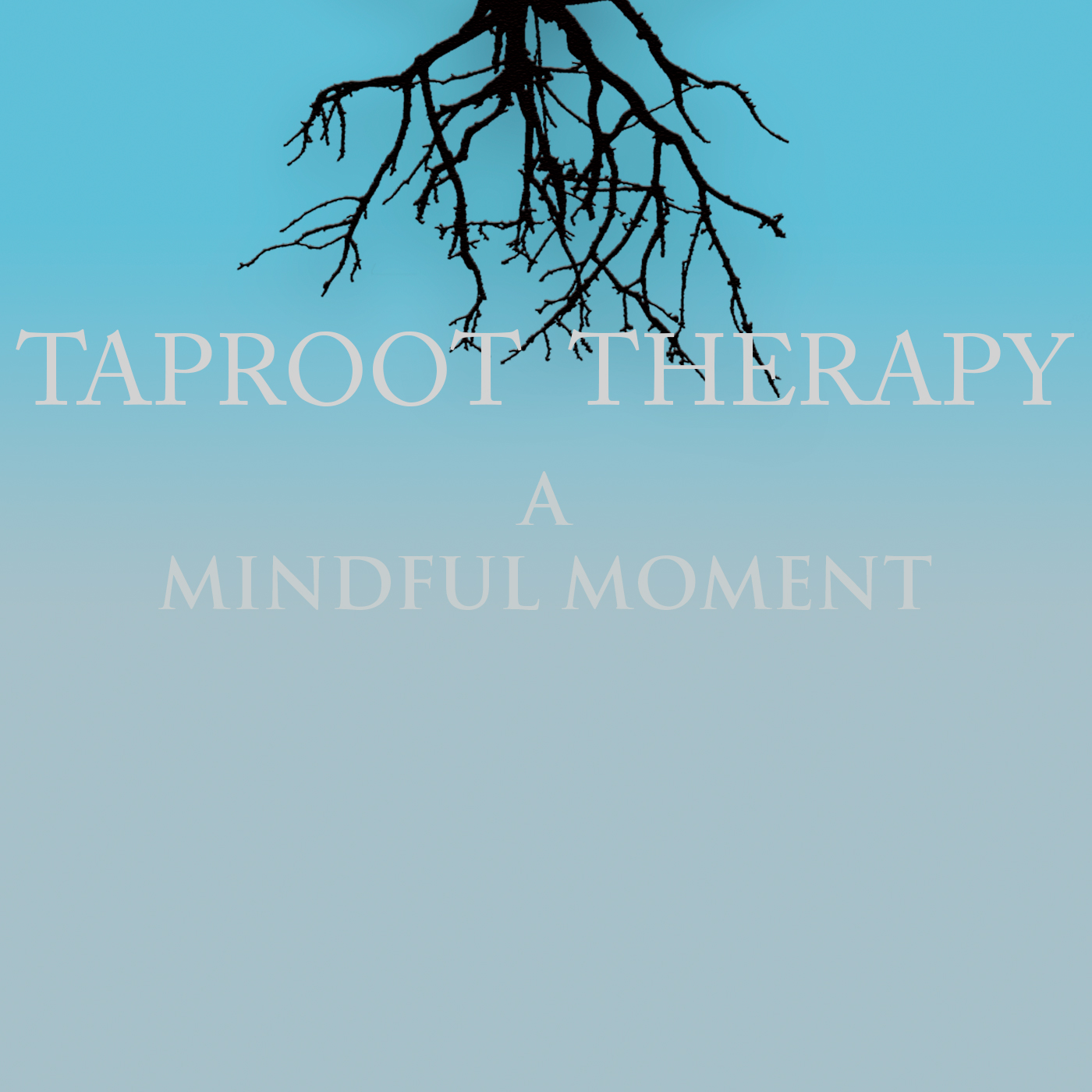 Taproot Therapy: A Mindful Moment show art