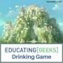 Artwork for E[G] Drinking Game S4 E03 - Castle In The Sky