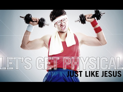 Just Like Jesus: Let's Get Physical (video)