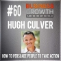 Artwork for How To Persuade People To Take Action with Hugh Culver - BGP 60