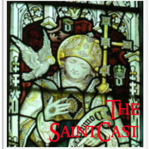 SaintCast Episode #42, St. David of Wales, wearing leeks, Patron of oversleeping, eyes and the soul, feedback 312.235.2278
