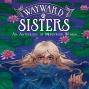 Artwork for Comics Alternative Kickstarter: Wayward Sisters