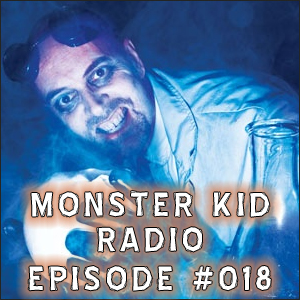 Monster Kid Radio #018 - Dr. Gangrene Rules with Tarantula