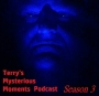 Artwork for  S3 Episode 10: TERRY'S MYSTERIOUS MOMENTS with Terry From Texas