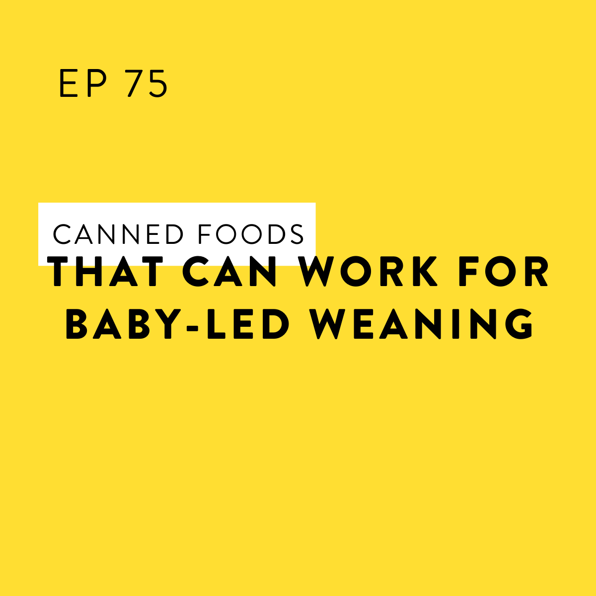 Canned Foods that CAN Work for Baby-Led Weaning