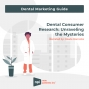 Artwork for Dental Marketing Guide: Dental Consumer Research: Unraveling the Mysteries
