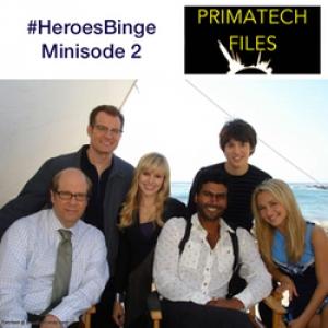 049 – #HeroesBinge Minisode 2
