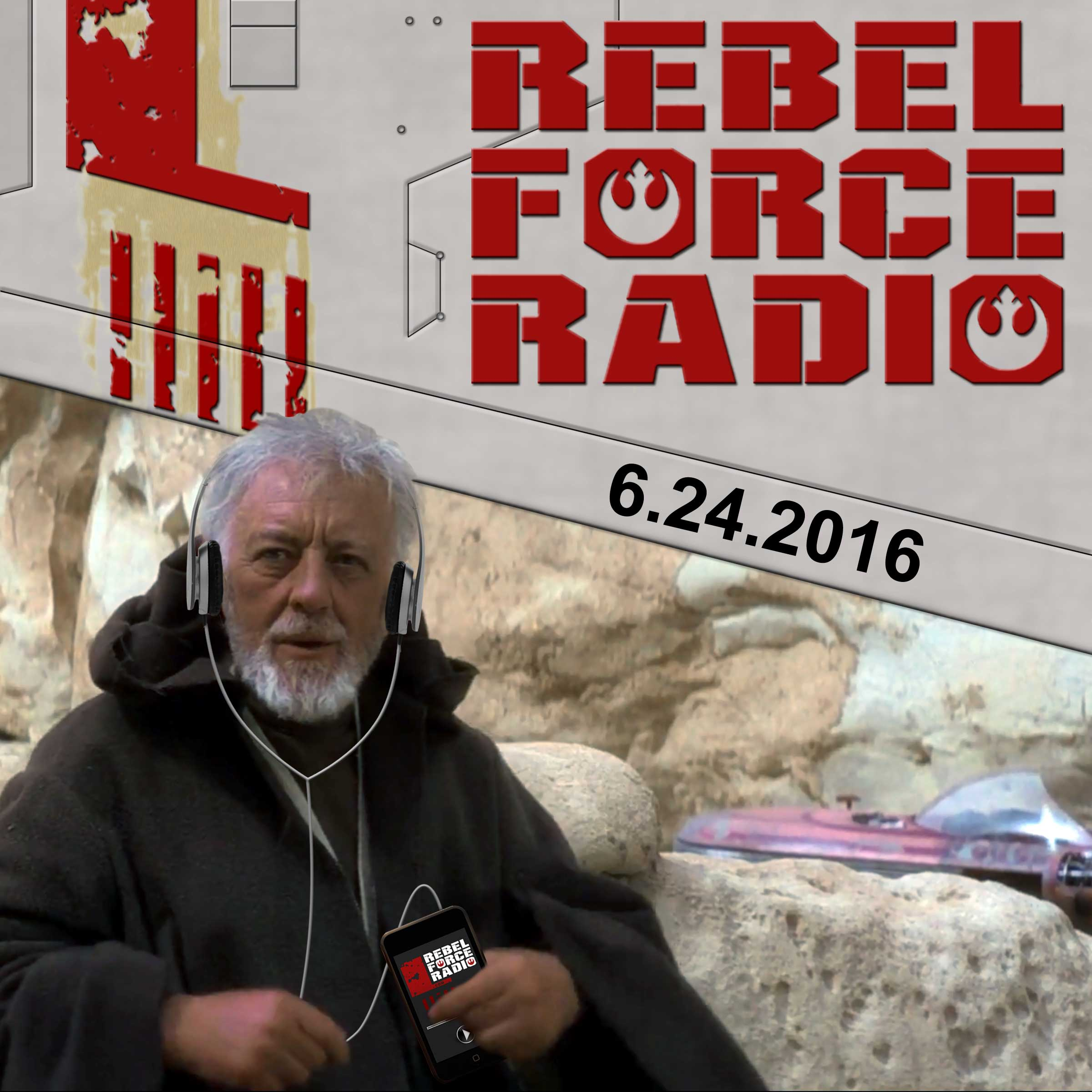 Rebel Force Radio: June 24, 2016