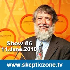 The Skeptic Zone #86 - 11.June.2010