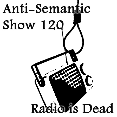 Episode 120 - Radio is Dead