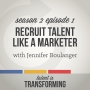Artwork for S2E1: Talent Acquisition Secrets from an Industry Pro - with Jennifer Boulanger