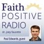 Artwork for Faith Positive Radio: Paul Edwards