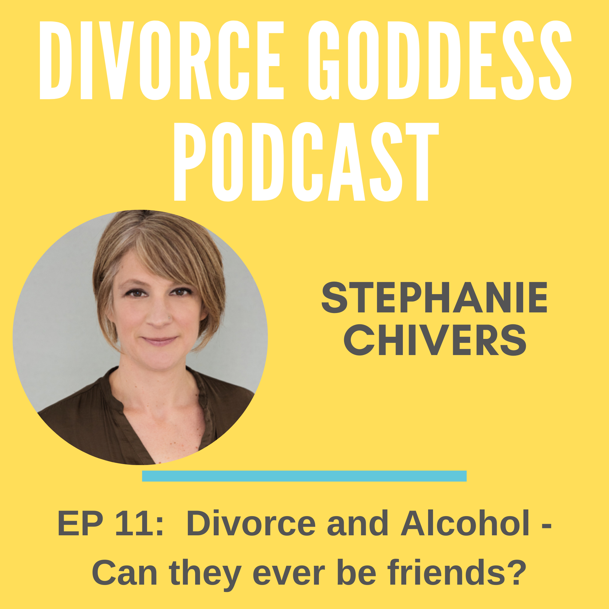 Divorce Goddess Podcast - Divorce and Alcohol - Can they ever be friends?