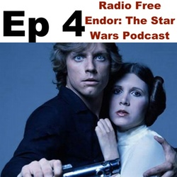Episode 4 Radio Free Endor