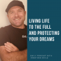 Artwork for Living life to the full and Protecting Your Dreams