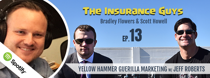 Insurance Guys Podcast | Jeff Roberts | Yellow Hammer Coffee | EP13 | Scott Howell | Bradley Flowers