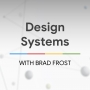 Artwork for Design Systems with Brad Frost - The State of the Web