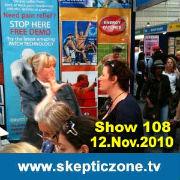 The Skeptic Zone #108 - 12.Nov.2010