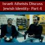 Artwork for Israeli Atheists Discuss Jewish Identity ✡️ Part 4
