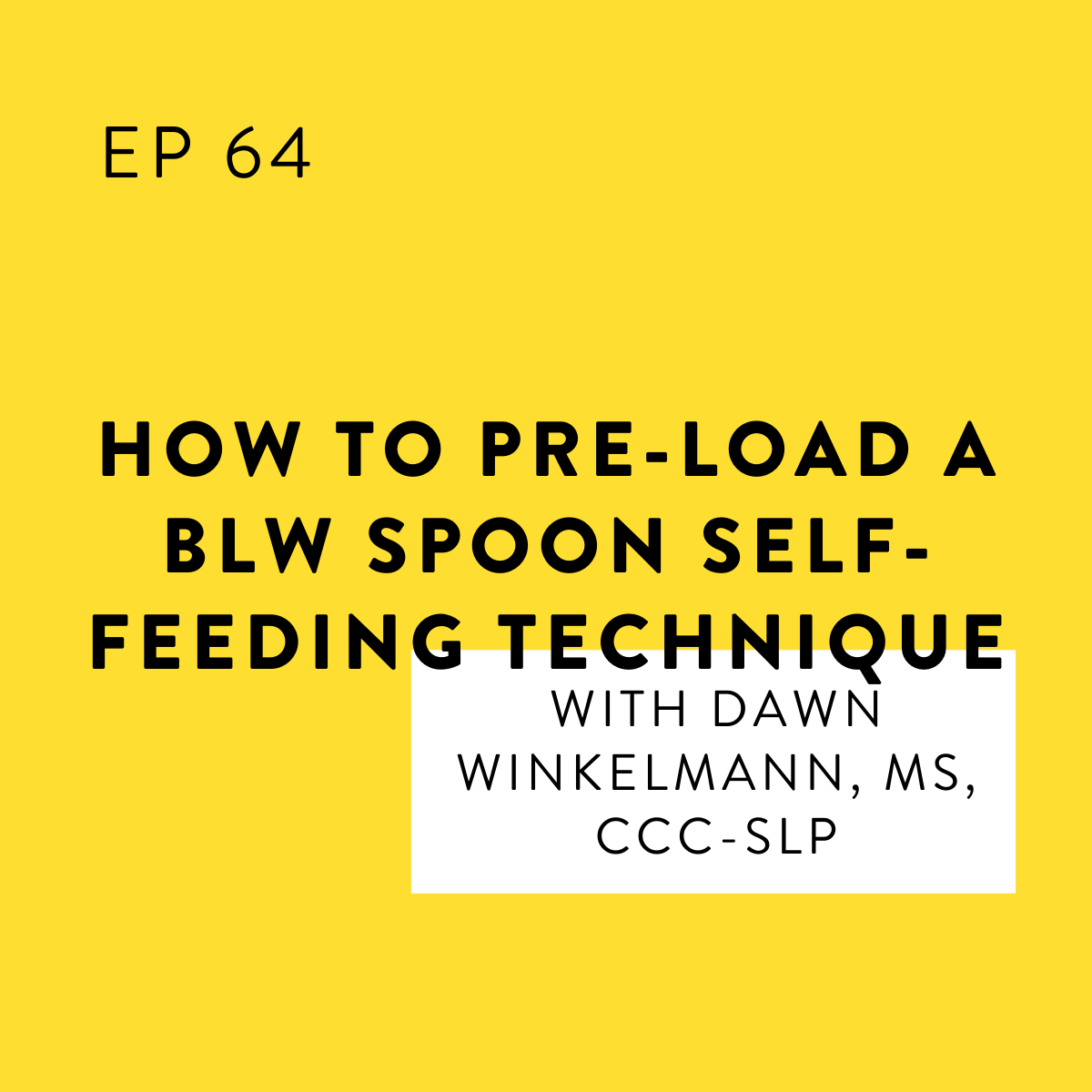 How to Pre-Load a BLW Spoon: Self-Feeding Technique with Dawn Winkelmann, MS, CCC-SLP