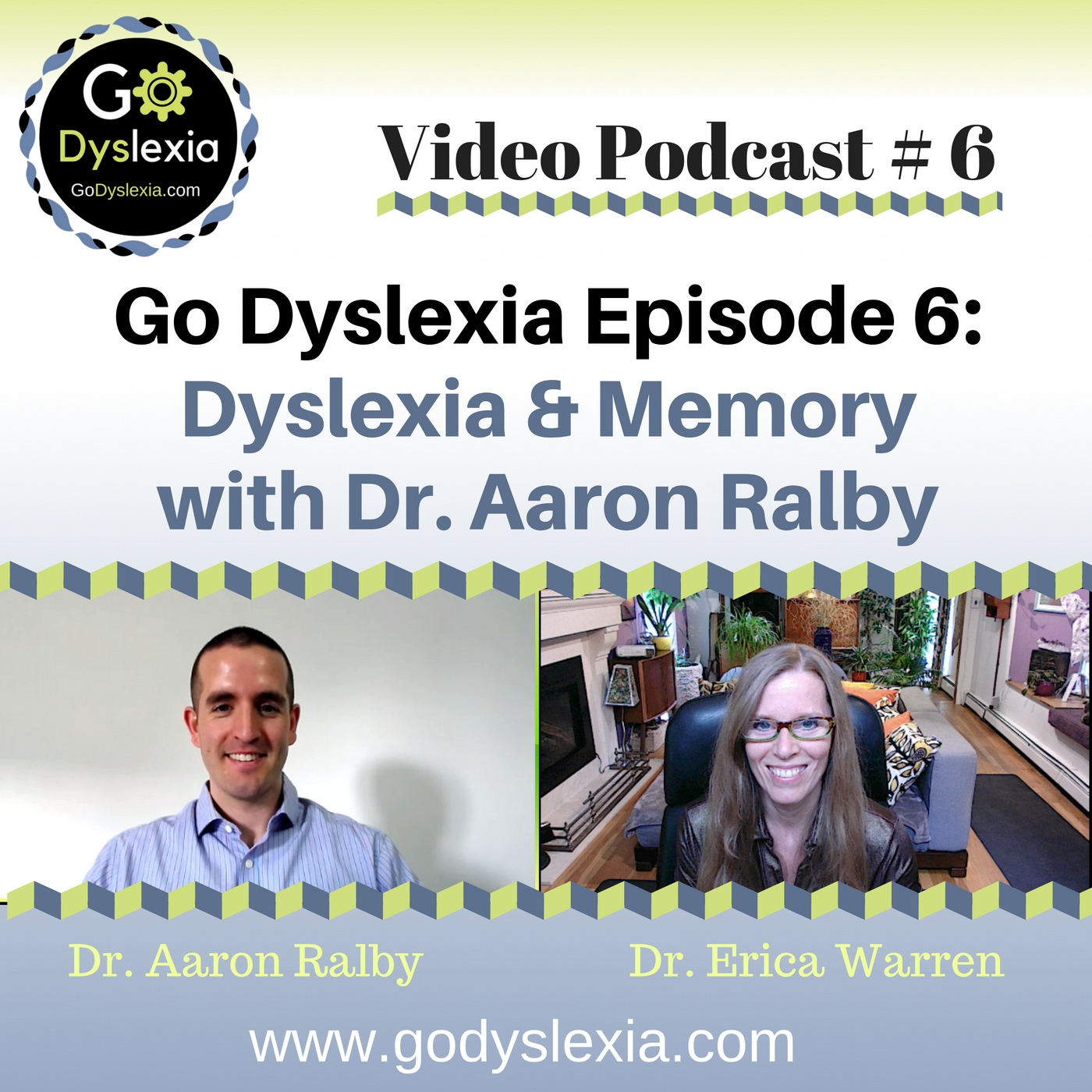 Go Dyslexia Episode 6: Dyslexia and Memory with Dr. Aaron Ralby