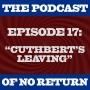 Artwork for Ep 17: Cuthbert's Leaving