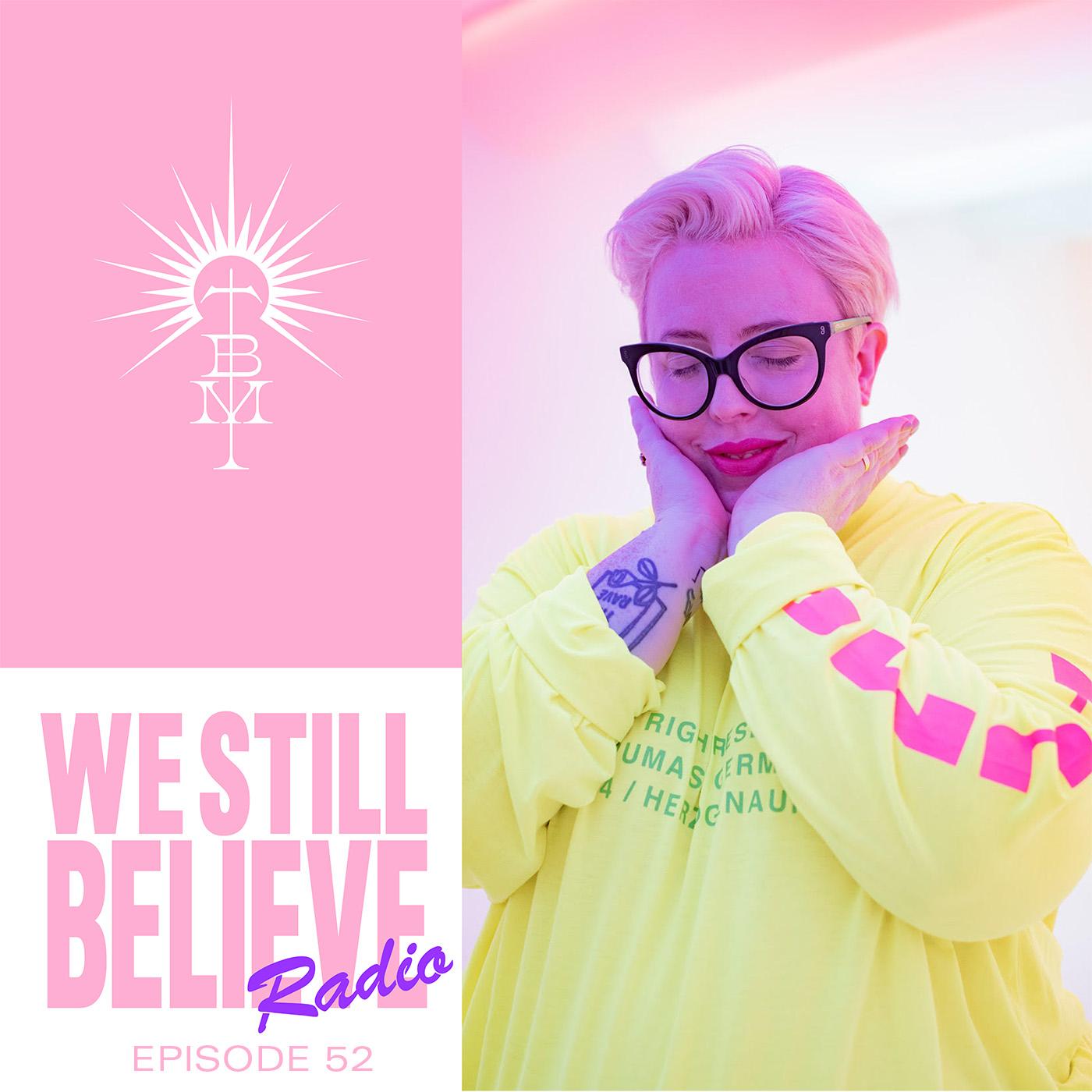 We Still Believe - Episode 052 - B2B2B with Artwork & Midland