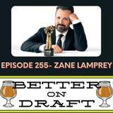 Better on Draft 255 - Zane Lamprey