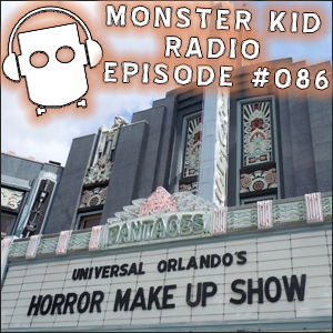 Monster Kid Radio #086 - Universal's Horror Make-Up Show