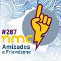 Artwork for NMC #287 - Amizades e friendzone