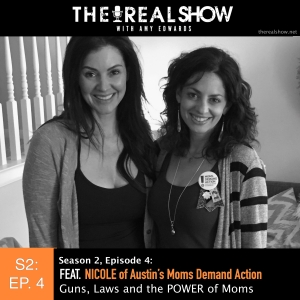 The Real Show S2 Ep4: Guns, Laws and the POWER of Moms