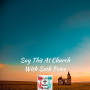 Artwork for Say This At Church with Seth Price