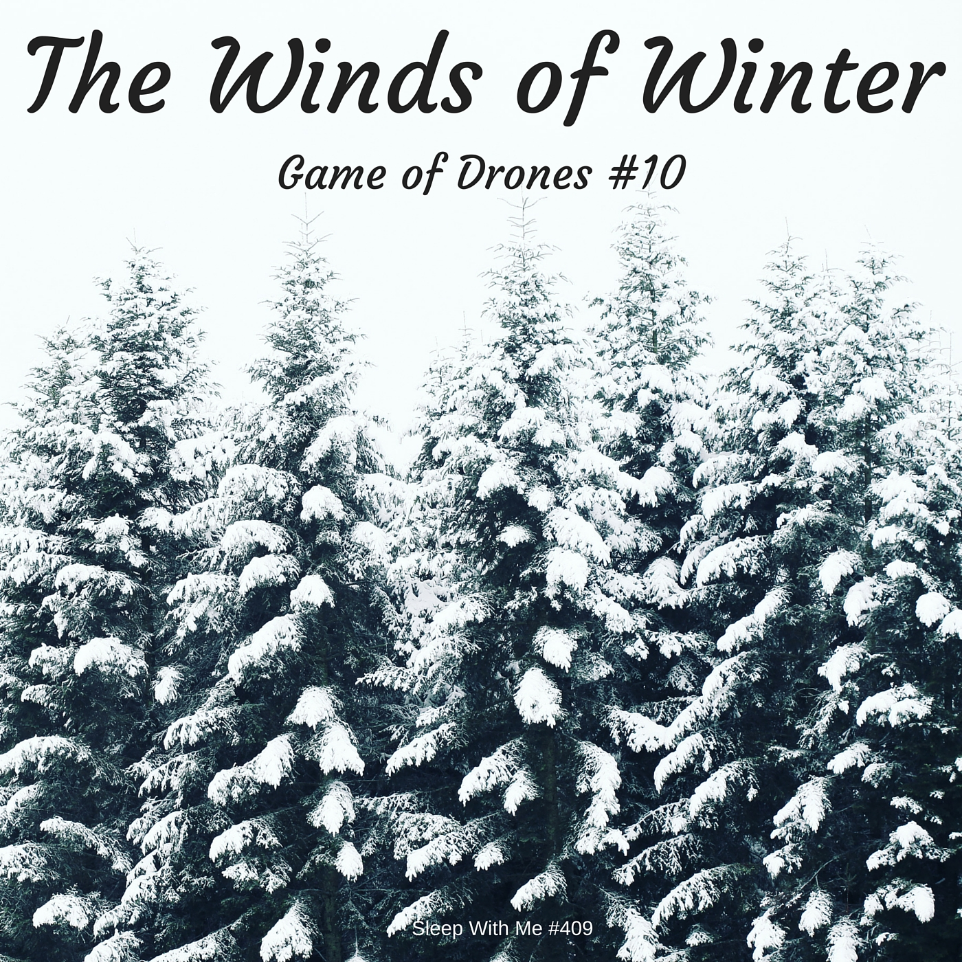 Winds of Winter | Game of Drones S6 E10 | Sleep With Me #409