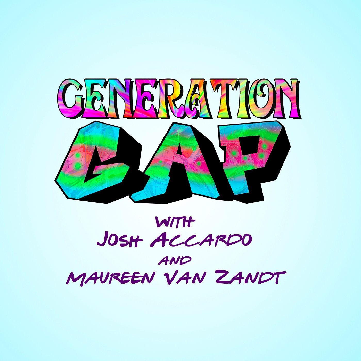 Generation Gap with Josh Accardo & Maureen Van Zandt show art