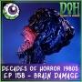 Artwork for Brain Damage (1988) – Episode 157 – Decades of Horror 1980s