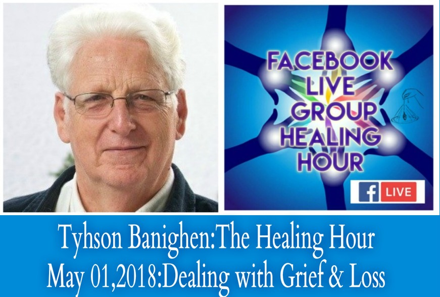 Artwork for Tyhson Banighen:The Healing Hour:May 01,2018:Dealing with Grief and Loss