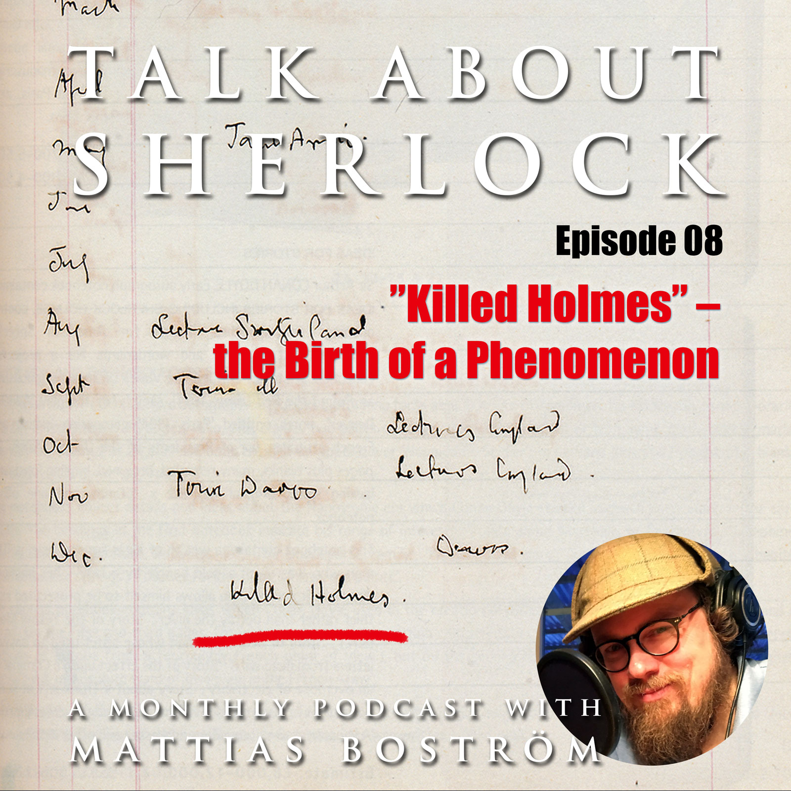 "Episode 08: ""Killed Holmes"" – the Birth of a Phenomenon"