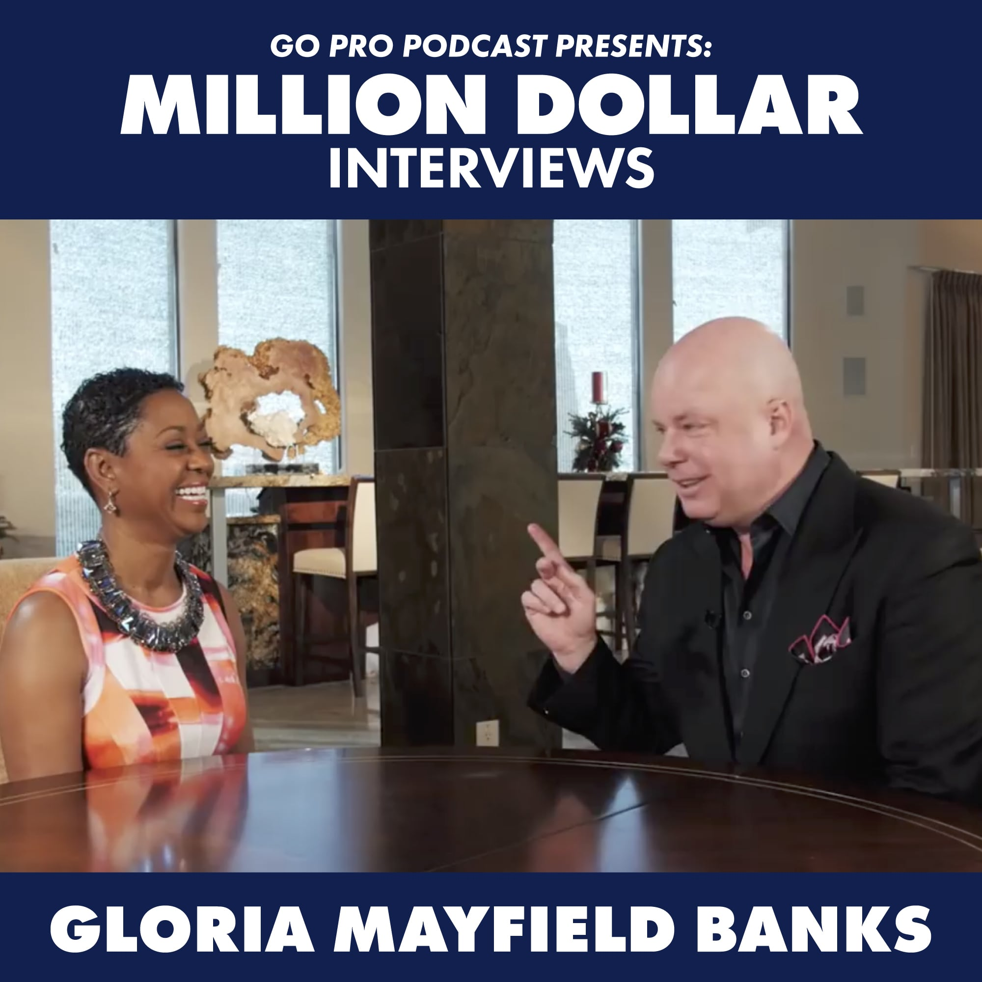 Gloria Mayfield Banks:  Million Dollar Interview