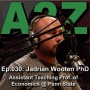 Artwork for Ep030: Jadrian Wooten PhD - Assistant Teaching Prof. of Economics @ Penn State