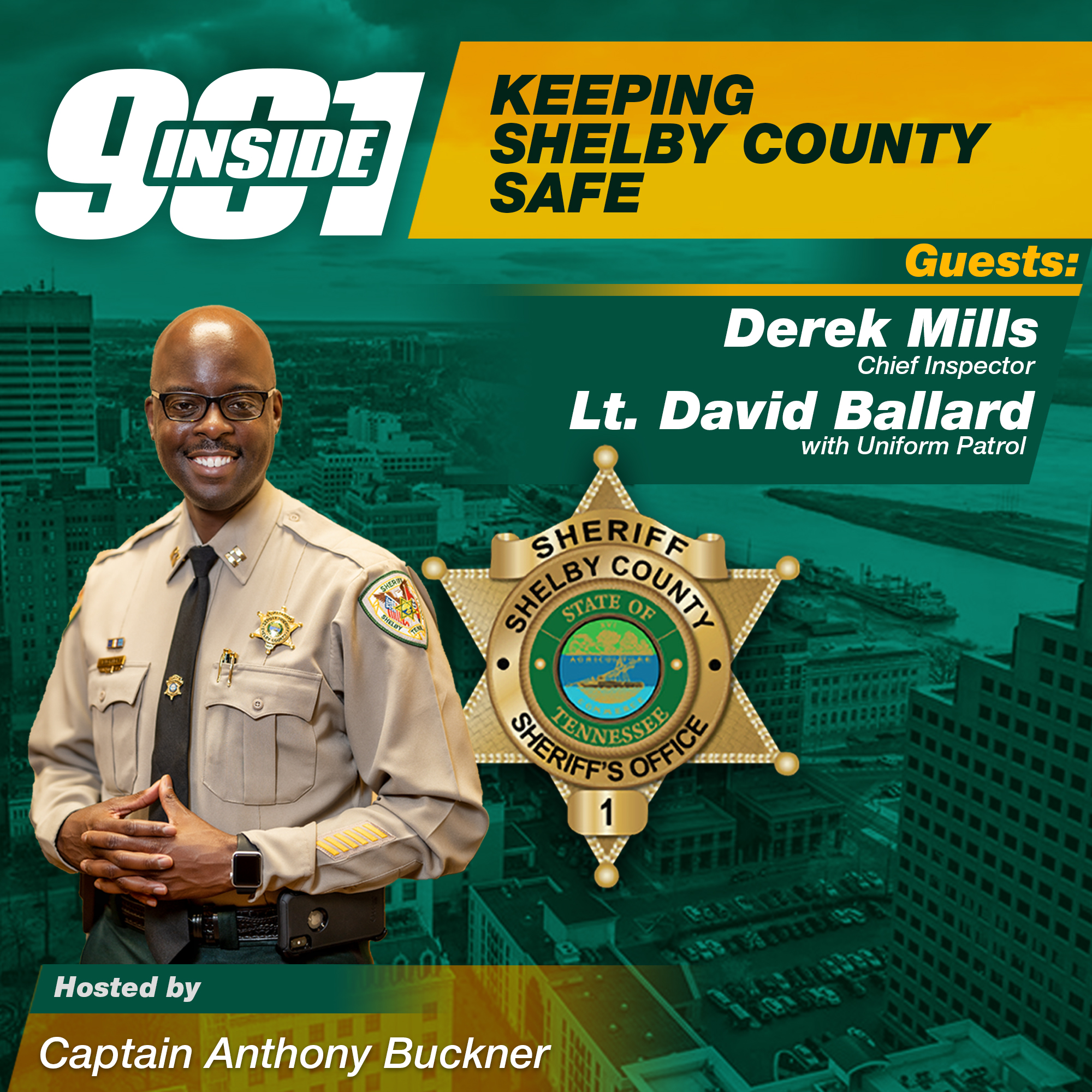 Keeping Shelby County Safe w/Chief Inspector Derek Mills and Lt. David Ballard l Inside 901 Podcast l KUDZUKIAN