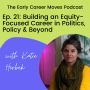 Artwork for Building an Equity-Focused Career in Politics, Policy & Beyond, with Katie Herbek