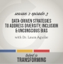 Artwork for S2E3: Data-Driven Strategies to Address Diversity, Inclusion & Unconscious Bias | with Dr. Lauren Aguilar