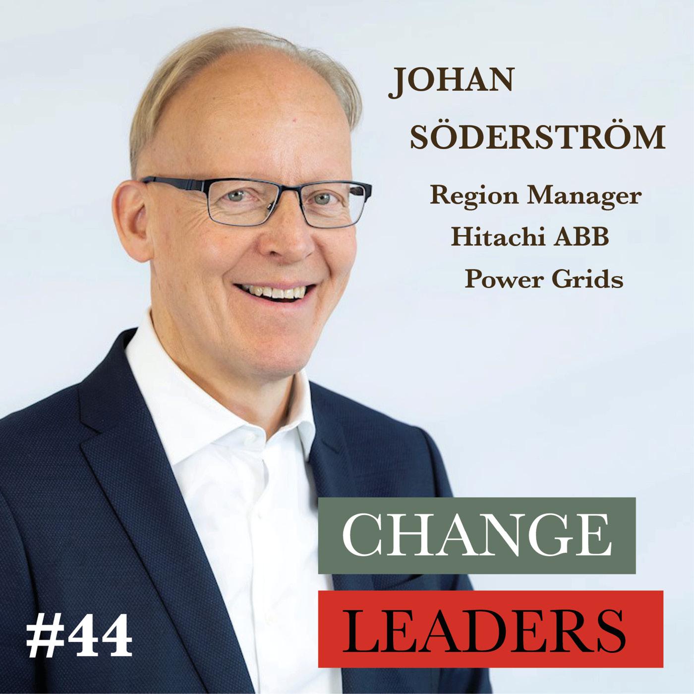 #44 Johan Söderström, Region Manager Hitachi ABB Power Grids - The secrets to keep developing at work