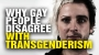 Artwork for Why gay people disagree with TRANSGENDERISM